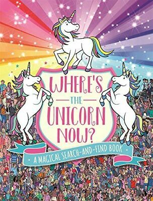 Very Good, Where's the Unicorn Now?: A Magical Search-and-Find Book (Search and