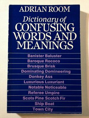 Dictionary of Confusing Words and Meanings By Adrian Room. 9780710210234