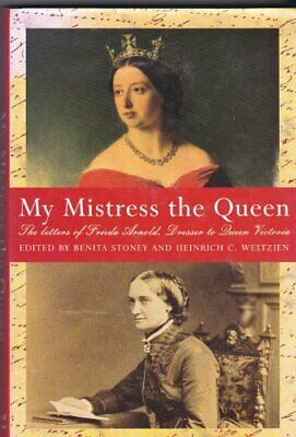 My Mistress the Queen: Letters of Frieda Arnold, Dresser to Queen Victoria, 185