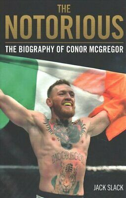Notorious - The Life and Fights of Conor McGregor The Life and ... 9781786069511