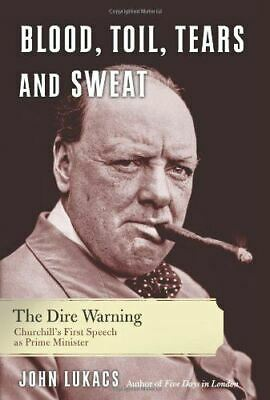 Like New, Blood, Toil, Tears & Sweat: Winston Churchill and the Speech That Save