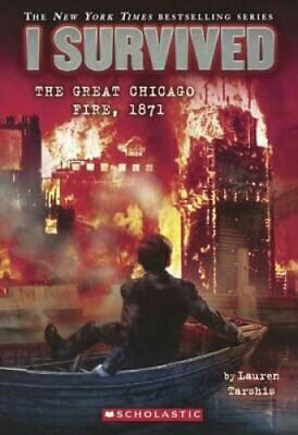 I Survived .: I Survived the Great Chicago Fire 1871 No. 11 by Lauren Tarshis...