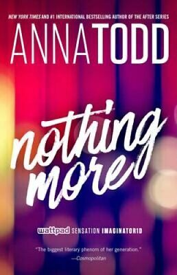 Nothing More by Anna Todd 9781501152870 | Brand New | Free US Shipping