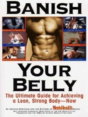 Banish your belly: the ultimate guide for achieving a lean, strong body - now