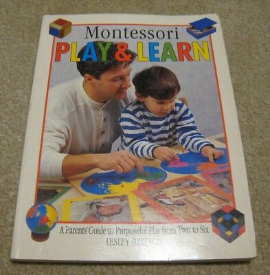Montessori Play and Learn Parent Guide to Purposeful Play Lesley Britton, ppbk,
