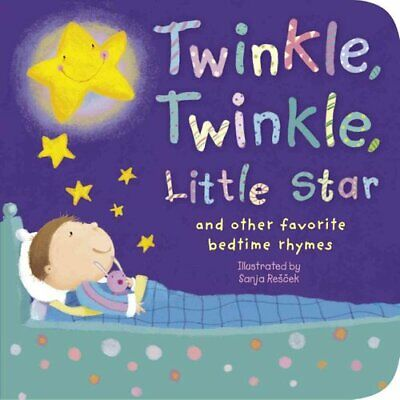 Twinkle, Twinkle, Little Star And Other Favorite Bedtime Rhymes 9781589257870
