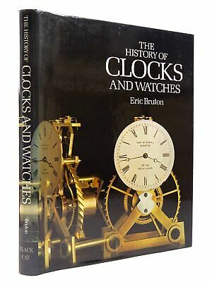 THE HISTORY OF CLOCKS AND WATCHES - Bruton, Eric.