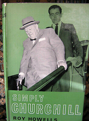 Sir Winston Churchill:simply Churchill By Roy Howells. 1965. Book By His Nurse..