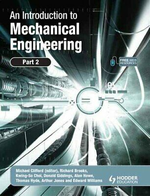 An Introduction to Mechanical Engineering: Part 2 9780340939963   Brand New