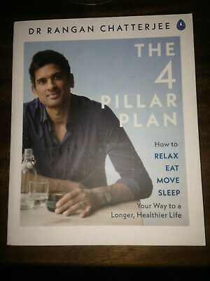 The 4 Pillar Plan: How to Relax, Eat, Move and Sleep Your Way to a Longer, Heal