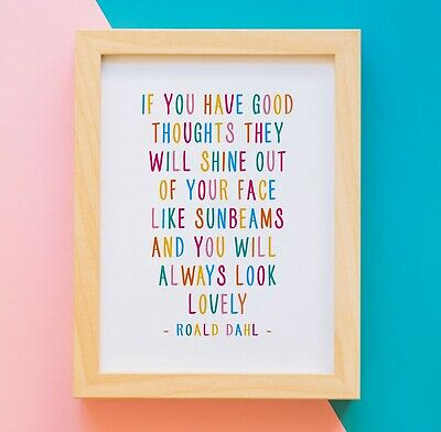 Roald Dahl good thoughts look lovely quote Gold foil print  art childrens quote