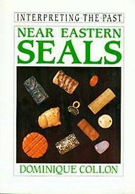 Near Eastern Seals Mesopotamia Sumer Persia Turkey Islam Akkadia Illustrated NEW