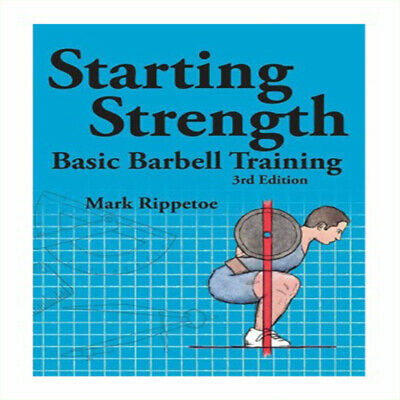 (PÐF) Starting Strength Basic Barbell Training 3rd Edition by Mark Rippetoe
