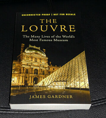 THE LOUVRE Many Lives of World's Most Famous Museum JAMES GARDNER NEW 2020 ARC