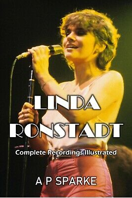 'Linda Ronstadt Complete Recordings  Illustrated' new paperback