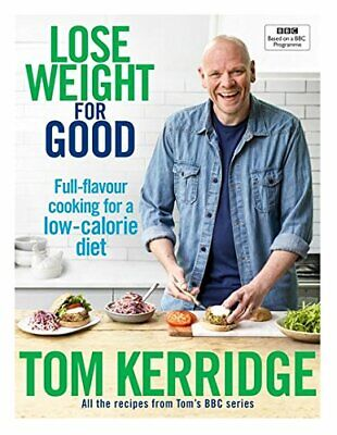 Lose Weight for Good Full-flavour cooking for...by Tom Kerridge~Hardcover~New