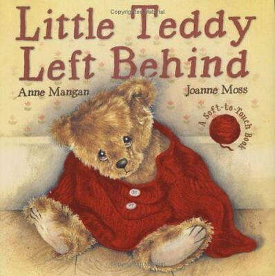 Like New, Little Teddy Left Behind, Mangan, Anne, Hardcover
