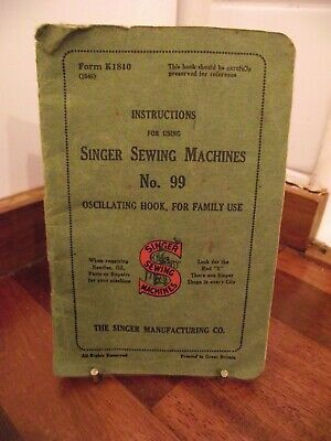 Singer Sewing Machine Instruction Booklet No. 99 – 1915