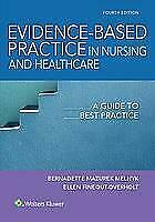 Evidence Based Practice in Nursing Healthcare A Guide to Best Practice Fourth No