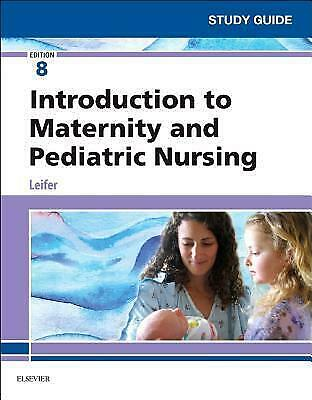 Study Guide for Introduction to Maternity and Pediatric Nursing 8th Edition by G