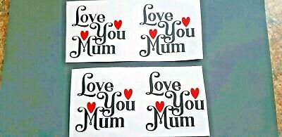 4 x Vinyl Decal Stickers Love You Mum 6 cms By 6 cms Wine Gin Glasses  FP