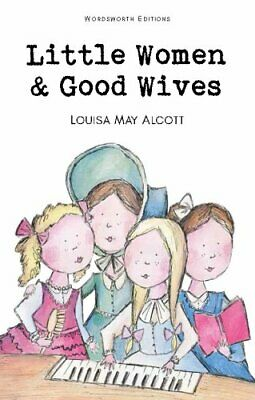Little Women & Good Wives by Louisa May Alcott 9781853261169 | Brand New