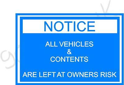 Vehicle & Contents Left At Owners Risk Printed Sign A4 A5