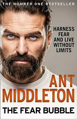 The Fear Bubble Harness Fear And Live Without Limits Ant Middleton HARDCOVER NEW