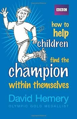 Very Good, How to Help Children Find the Champion Within Themselves, Hemery, Dav