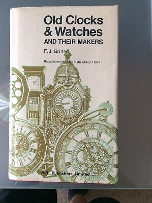 Old Clocks And Watches And Their Makers