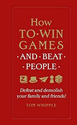 Very Good, How to win games and beat people: Defeat and demolish your family and