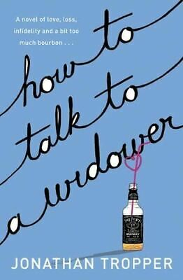 Very Good, How To Talk To A Widower, Tropper, Jonathan, Paperback