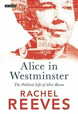 New, Alice in Westminster: The Political Life of Alice Bacon, Rachel Reeves, Har