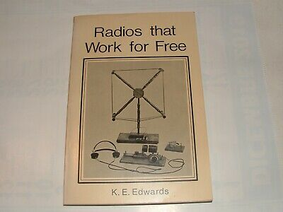 Costruzione radio galena RADIOS THAT WORK FOR FREE –  K.E. Edwards