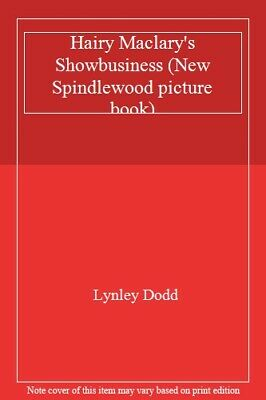 Hairy Maclary's Showbusiness (New Spindlewood picture book) By Lynley Dodd