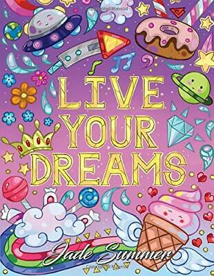 Live Your Dreams: An Adult Coloring Book with  by Jade Summer New Paperback Book