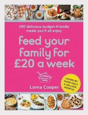 Feed Your Family For £20 a Week: 100 Deliciou by Lorna Cooper New Paperback Book