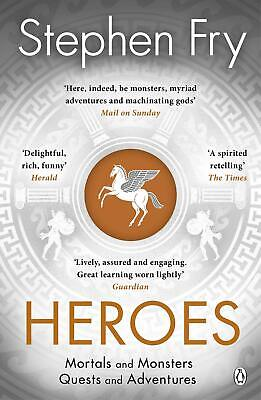 Heroes The myths of the Ancient Greek heroes r by Stephen Fry New Paperback Book