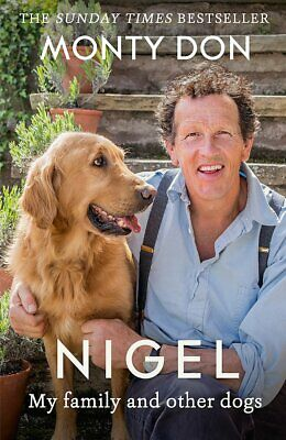 Nigel my family and other dogs by Monty Don New Paperback Book