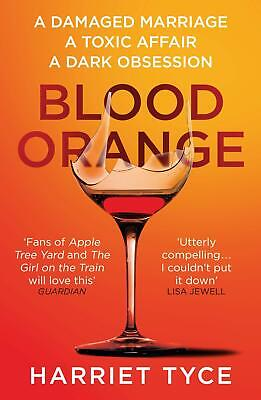 Blood Orange: The gripping Richard & Judy boo by Harriet Tyce New Paperback Book