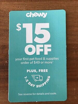 CHEWY.COM  $15 Off FIRST Pet Food & Supplies Order of $49 or more Exp. 4/30/20