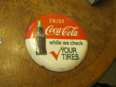 Enjoy COCA COLA While We Check Your Tires Embossed Button Metal Sign - 12 inches
