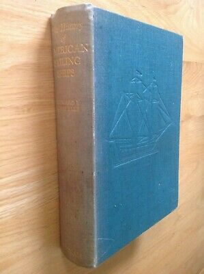 The History of American Sailing Ships by Howard I. Chapelle (First Ed 1936 HB)