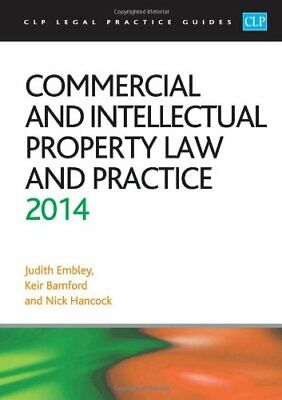 Commercial and Intellectual Property Law and Practice 2014: LPC Guide (CLP Lega