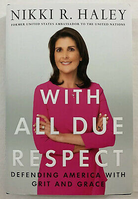 Nikki Haley Hand Signed With All Due Respect Book First Edition Autographed Rare