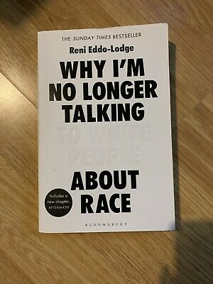 Why I'm No Longer Talking to White People About Race: LONGLISTED FOR THE BAILLIE