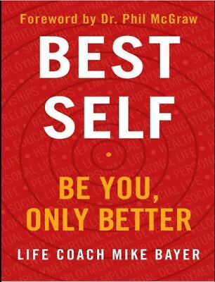Best Self: Be You, Only Better by Mike Bayer 2019 [P.D.F]
