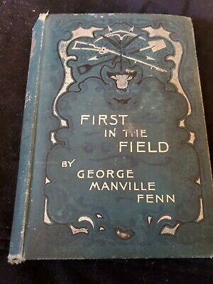 First in the Field by George Manville Finn 1894 First Edition