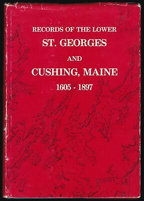 History Book Records of Lower St Georges Cushing Maine 1605 1897 Town Genealogy