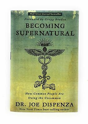 Dr Joe Dispenza / Becoming Supernatural How Common People Are Doing Signed 2019